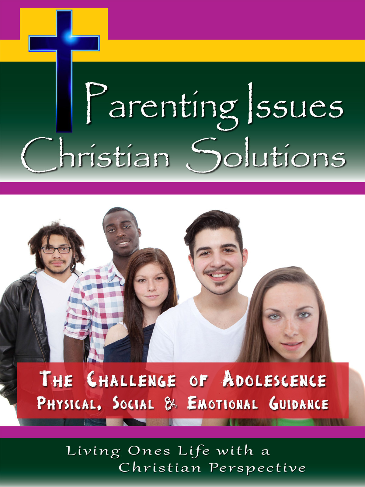 CH10001 - The Challenge of Adolescence Physical, Social & Emotional Guidance