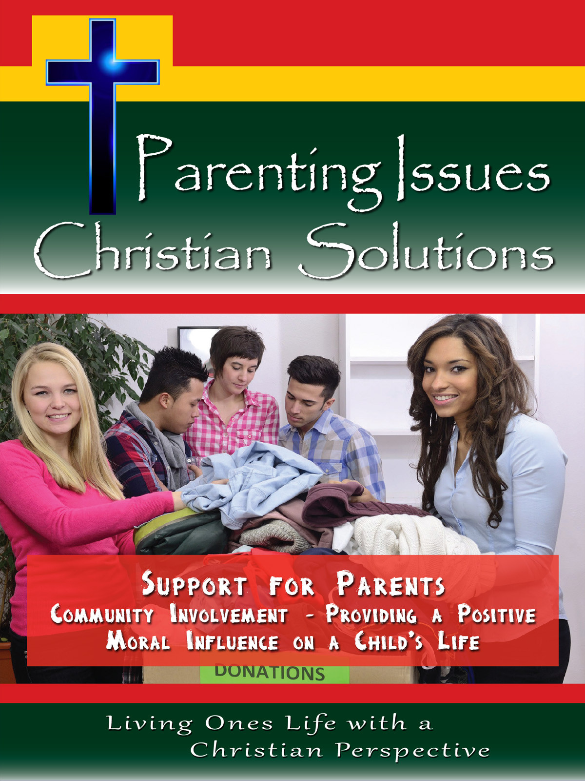 CH10005 - Support for Parents Community Involvement Providing a Positive Moral Influence on a Child's Life