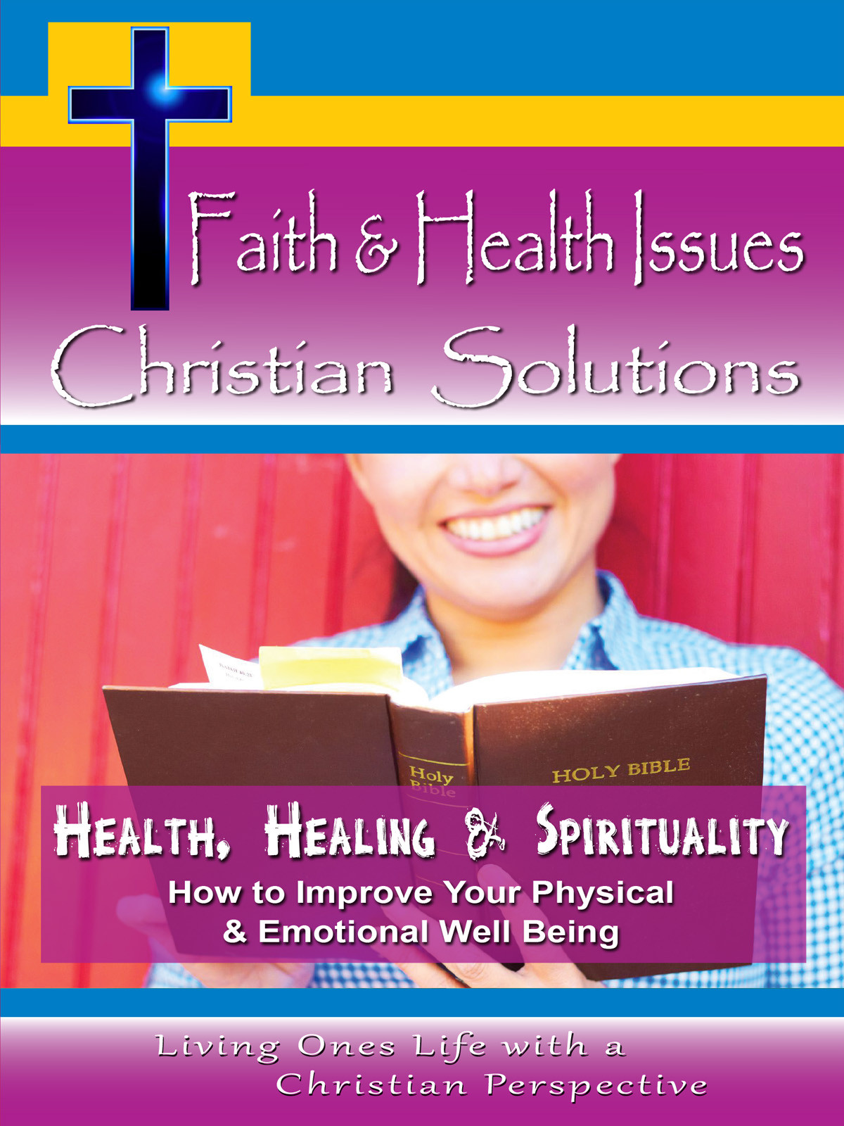 CH10045 - Health, Healing and Spirituality How to Improve Your Physical & Emotional Well Being
