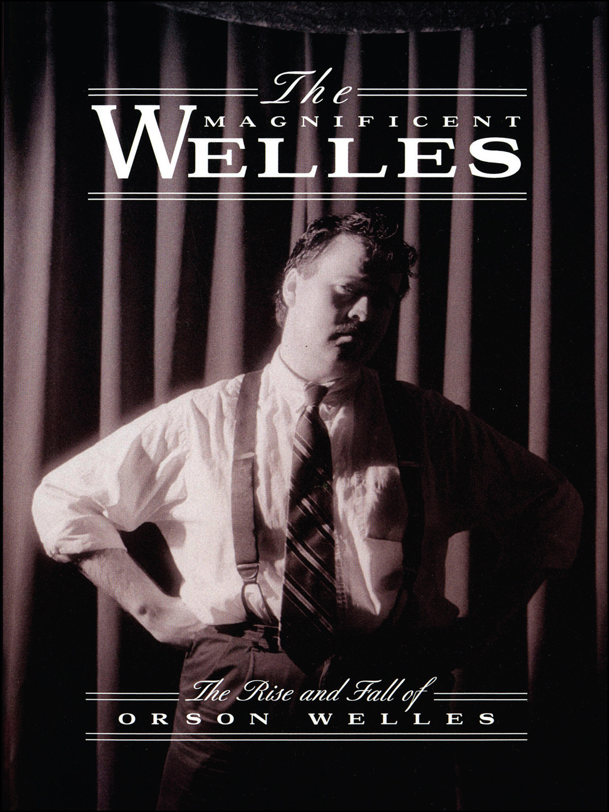 F1101 - The Magnificent Welles The Spectacular Rise & Fall of Film Genius Orson Welles