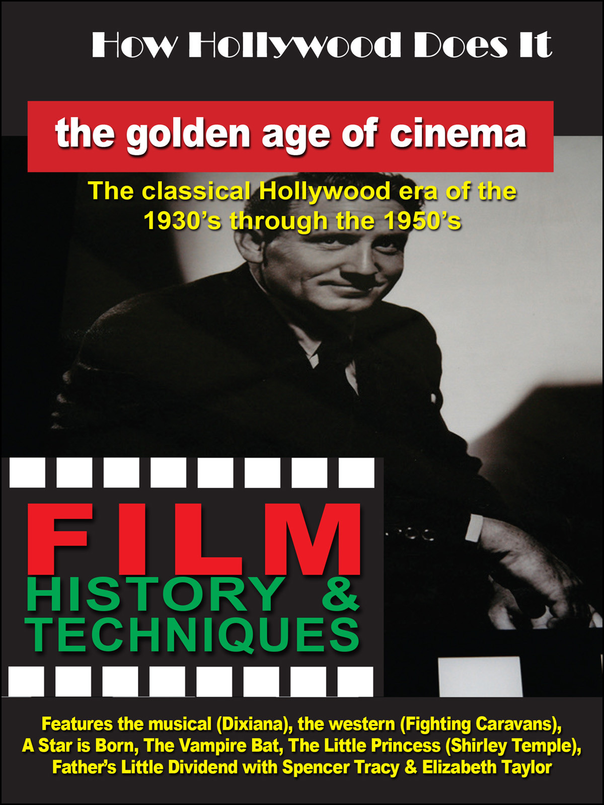 F2711 - How Hollywood Does It - Film History & Techniques of The Golden Age of Cinema