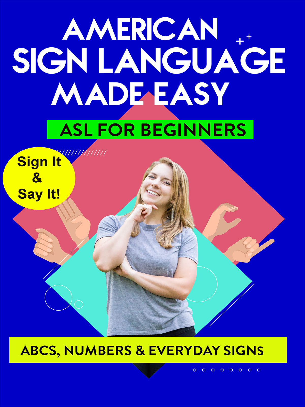 K9801 - ASL - Learn ABCs, Numbers, Fingerspelling, Colors, Grammar Basics & Everyday Useful Signs