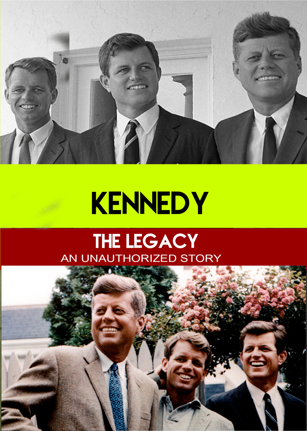 L7807 - Kennedy The Legacy - An Unauthorized Story