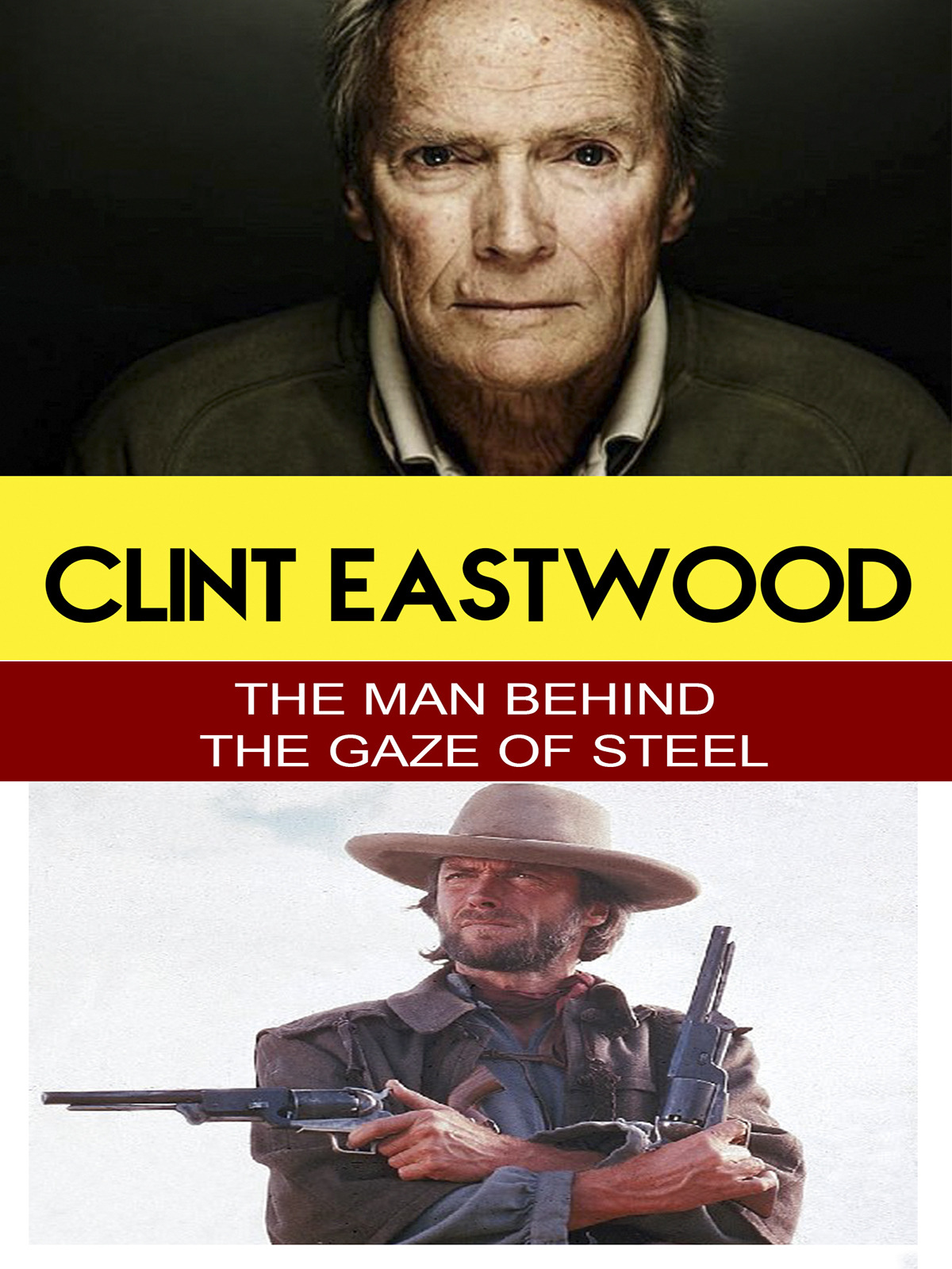 L7827 - Clint Eastwood - The Man Behind the Gaze of Steel