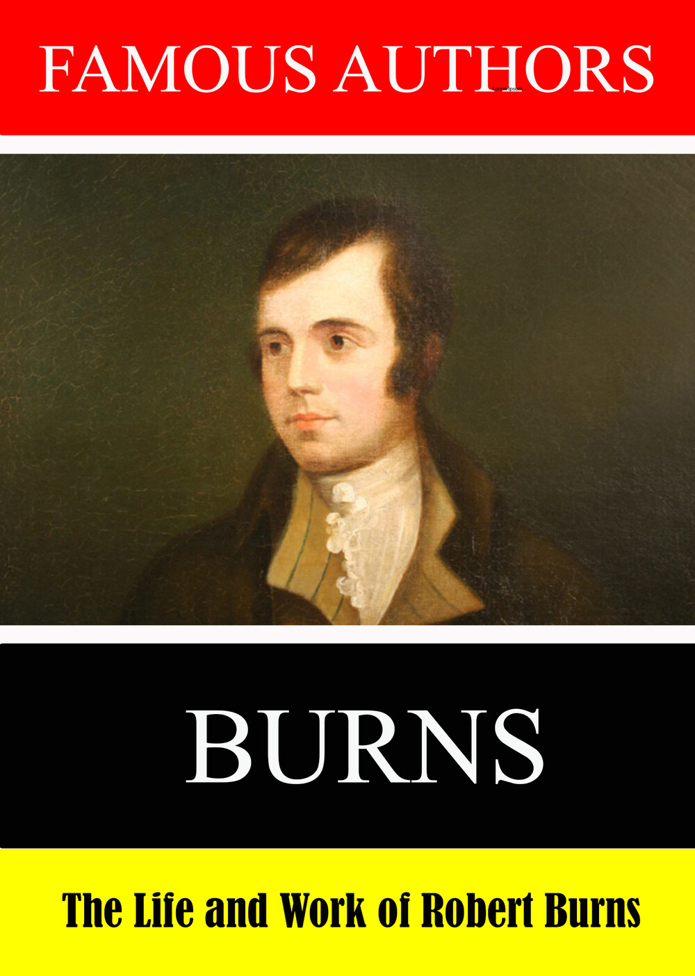 L7874 - Famous Authors:  The Life and Work of Robert Burns