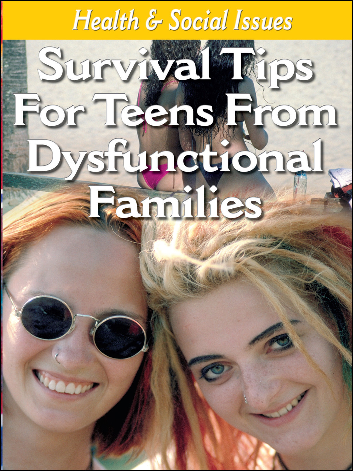 L922 - Survival Tips For Teens Living in Dysfunctional Families