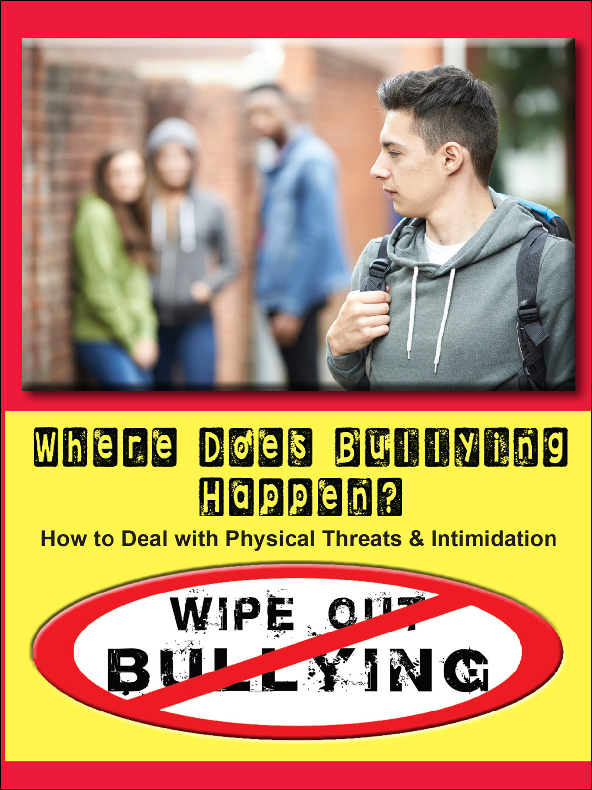 Q513 - Where Does Bullying Happen How to Deal with Physical Threats & Intimidation