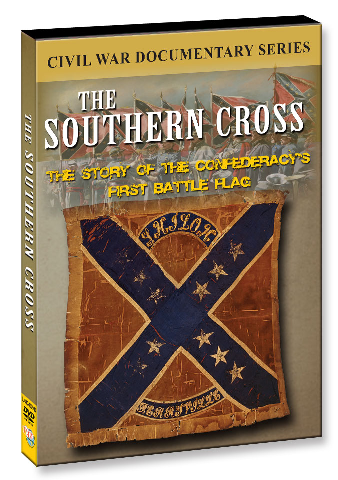L4834 - The Southern Cross The Story of the Confederacy's First Battleflag