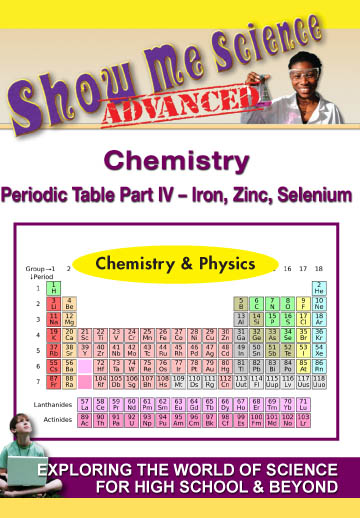 K4668 - Chemistry The Periodic Table Part IV  Iron, Zinc, Selenium