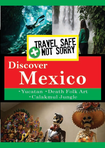 T8930 - Travel Safe, Not Sorry  Discover Mexico